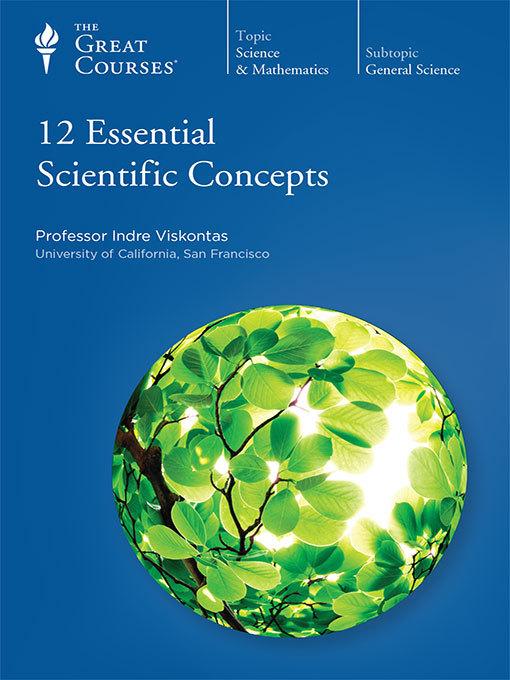 Title details for 12 Essential Scientific Concepts by Indre Viskontas - Wait list
