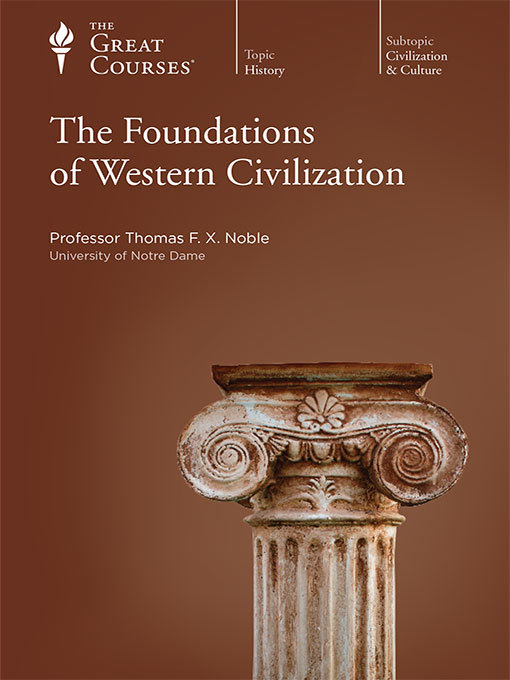 Title details for The Foundations of Western Civilization by Thomas F. X. Noble - Wait list