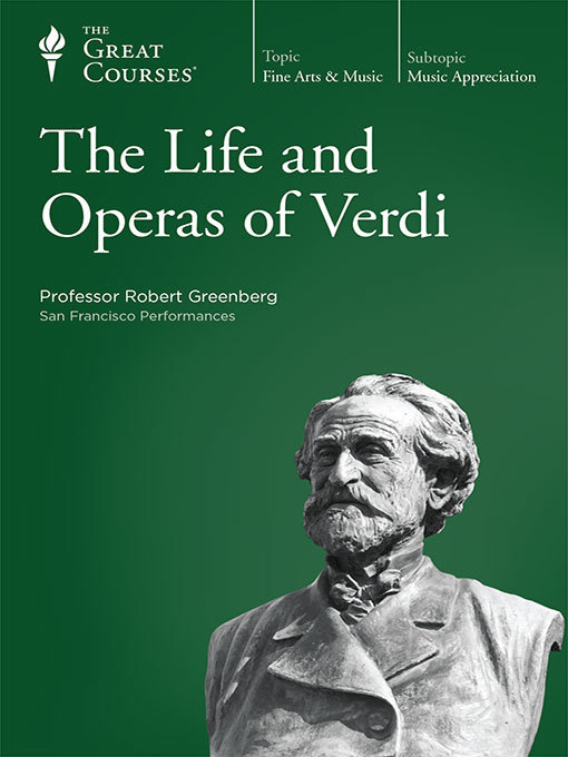 Title details for The Life and Operas of Verdi by Robert Greenberg - Available
