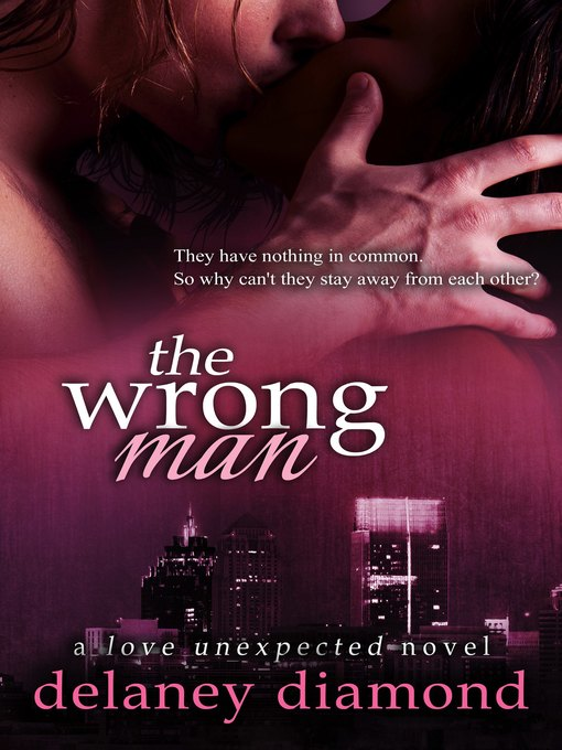 Title details for The Wrong Man by Delaney Diamond - Available