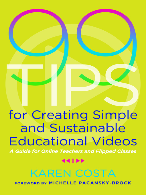 Title details for 99 Tips for Creating Simple and Sustainable Educational Videos by Michelle Pacansky-Brock - Wait list