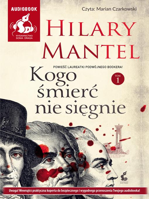Title details for Kogo śmierć nie sięgnie. Tom 1 by Hilary Mantel - Available