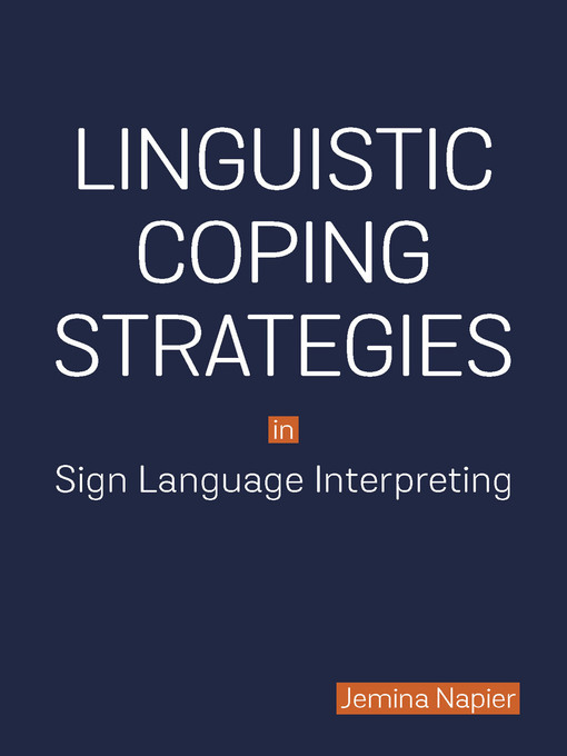 Title details for Linguistic Coping Strategies in Sign Language Interpreting by Jemina Napier - Available