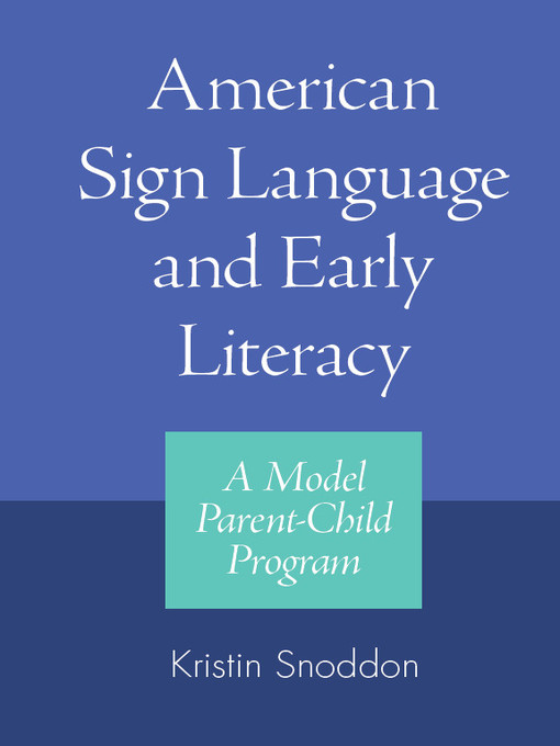 Title details for American Sign Language and Early Literacy by Kristin Snoddon - Available