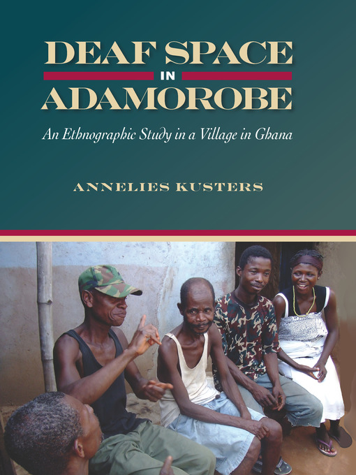 Title details for Deaf Space in Adamorobe by Annelies Kusters - Available