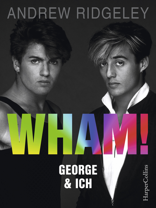 Title details for WHAM! George & ich by Andrew Ridgeley - Available