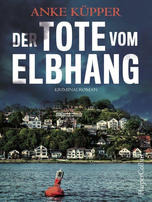 Title details for Der Tote vom Elbhang by Anke Küpper - Wait list