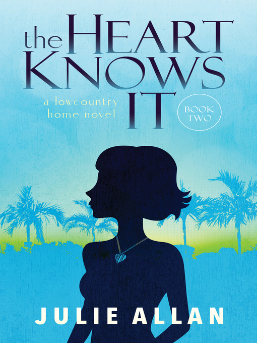 Title details for The Heart Knows It by Julie Allan - Available
