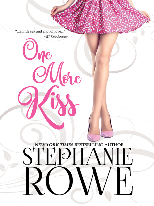 Title details for One More Kiss (A Romantic Comedy / Chick Lit Novel) by Stephanie Rowe - Available
