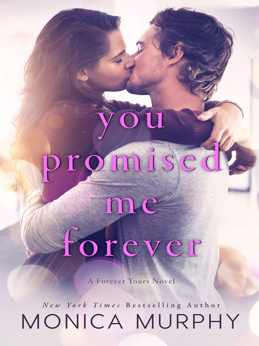 Title details for You Promised Me Forever by Monica Murphy - Available