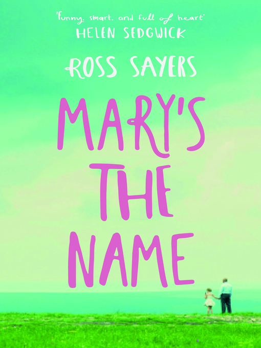 Title details for Mary's the Name by Ross Sayers - Wait list