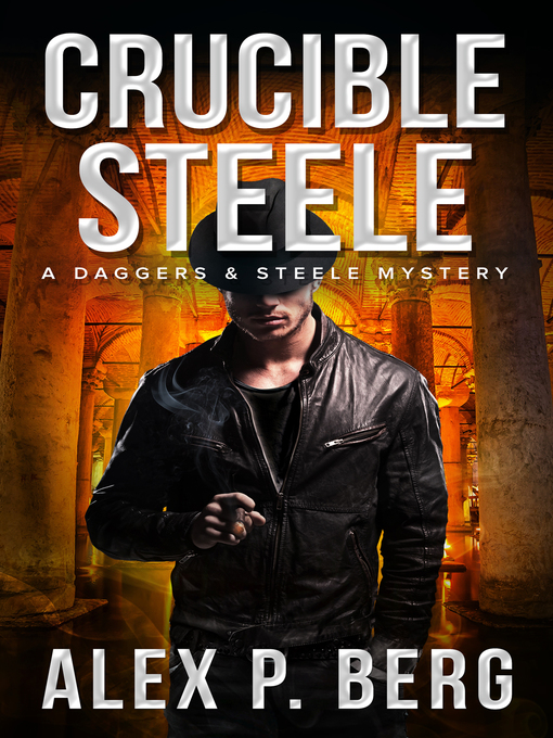 Title details for Crucible Steele by Alex P. Berg - Available