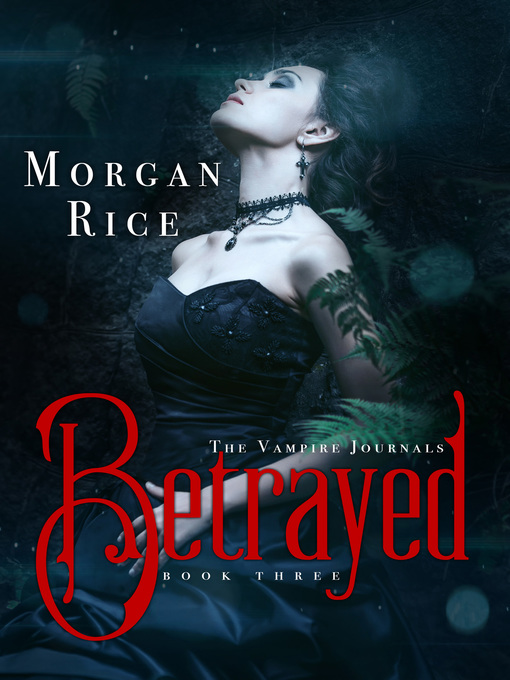 Title details for Betrayed by Morgan Rice - Available