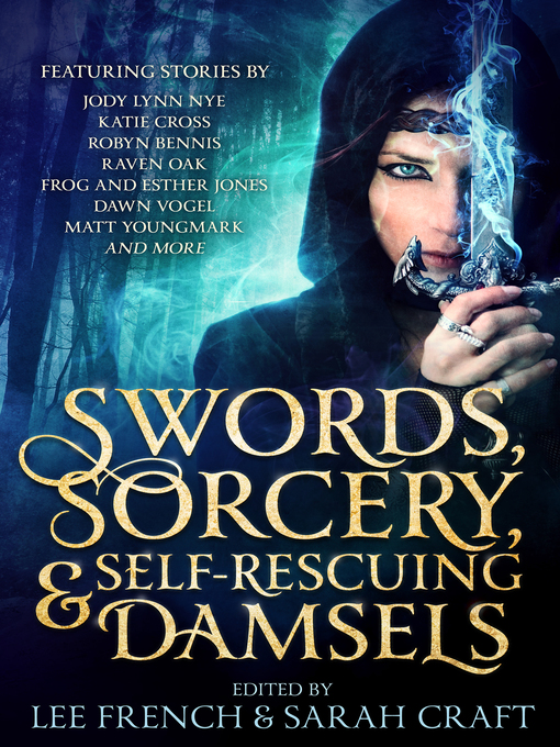 Title details for Swords, Sorcery, & Self-Rescuing Damsels by Jody Lynn Nye - Available