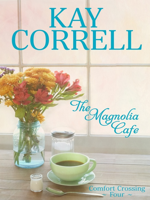 Title details for The Magnolia Cafe by Kay Correll - Wait list