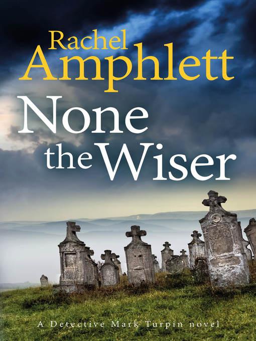 Title details for None the Wiser by Rachel Amphlett - Wait list
