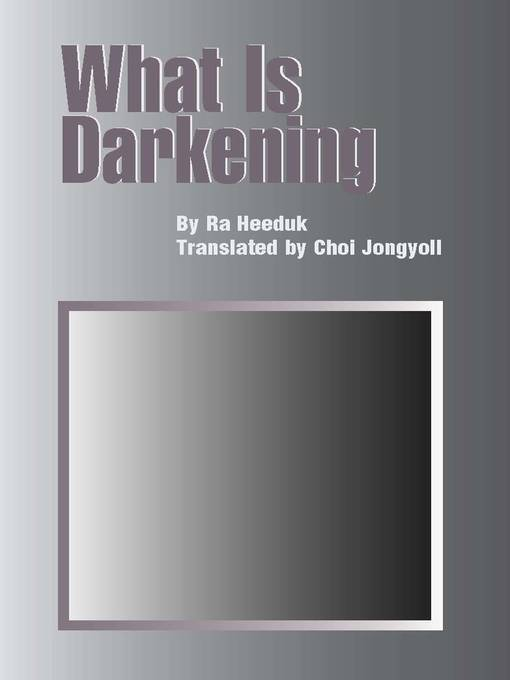 Title details for What Is Darkening by Ra Heeduk - Available