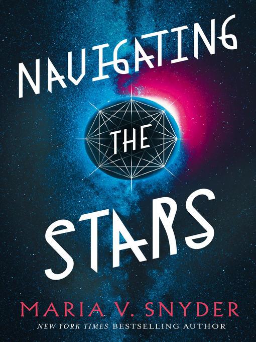 Title details for Navigating the Stars by Maria V. Snyder - Wait list