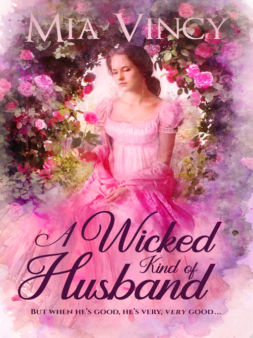 Title details for A Wicked Kind of Husband by Mia Vincy - Available
