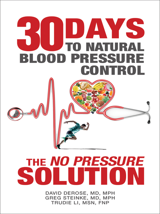 Title details for Thirty Days to Natural Blood Pressure Control by David DeRose, MD, MPH - Available