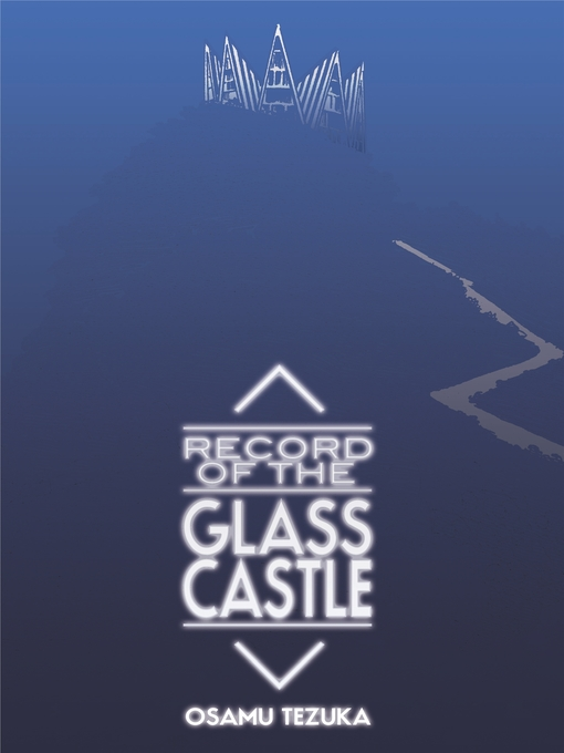 Title details for Record of the Glass Castle by Osamu Tezuka - Available