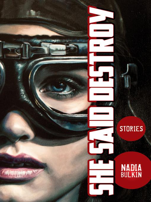 Title details for She Said Destroy by Nadia Bulkin - Wait list