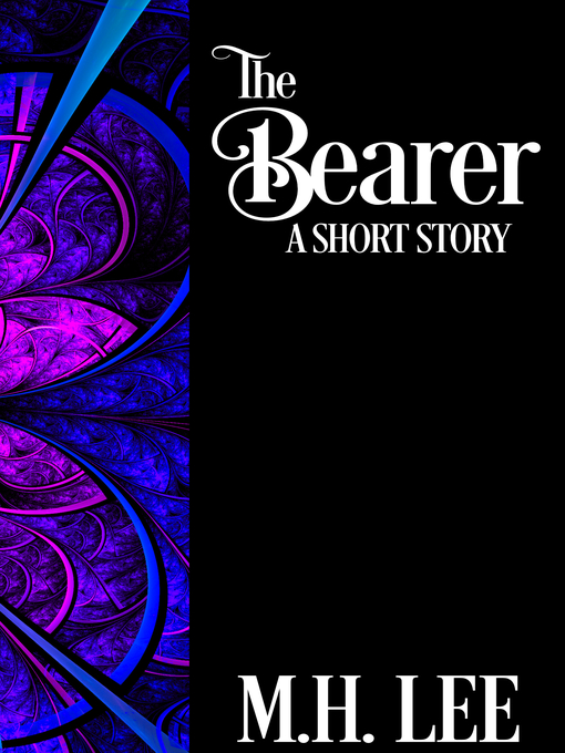 Title details for The Bearer by M.H. Lee - Available