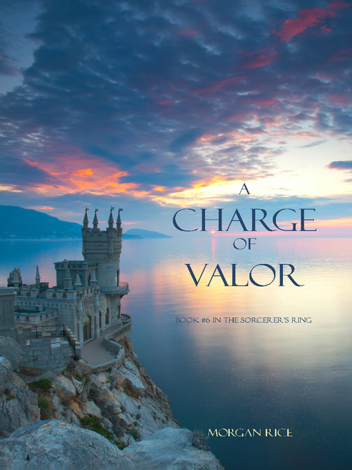 Title details for A Charge of Valor by Morgan Rice - Available