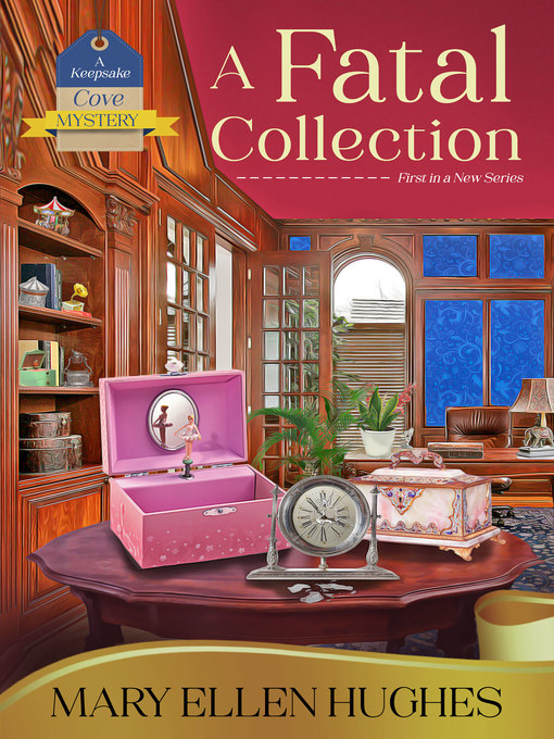 Title details for A Fatal Collection by Mary Ellen Hughes - Available