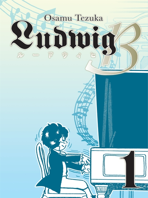Title details for Ludwig B Volume 1 by Osamu Tezuka - Available