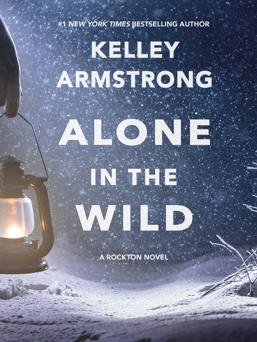 Title details for Alone in the Wild by Kelley Armstrong - Wait list