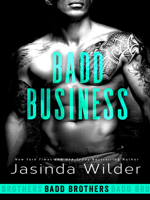 Title details for Badd Business by Jasinda Wilder - Available