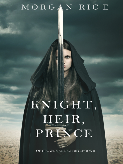 Title details for Knight, Heir, Prince by Morgan Rice - Wait list