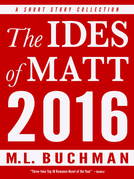 Title details for The Ides of Matt 2016 by M. L. Buchman - Available
