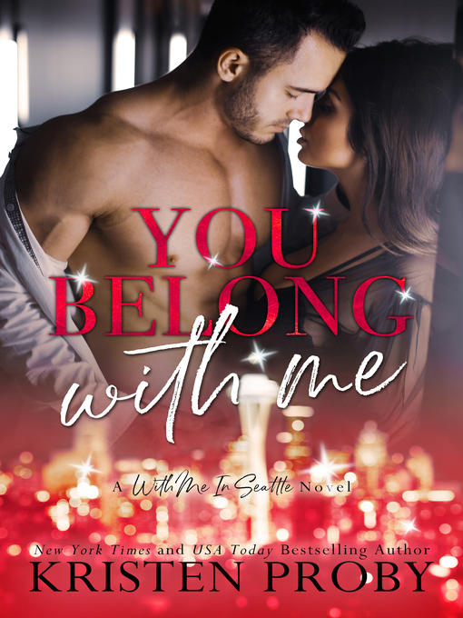 Title details for You Belong With Me by Kristen Proby - Available