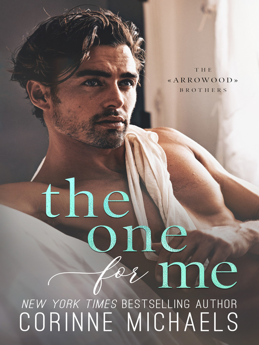 Title details for The One for Me by Corinne Michaels - Available