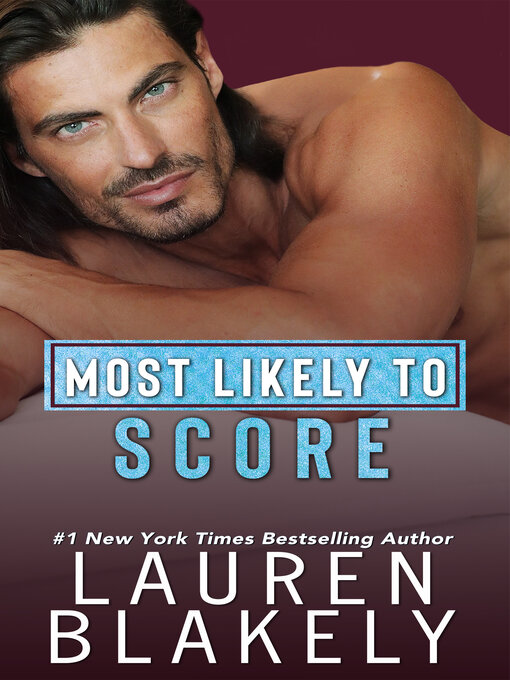Title details for Most Likely to Score by Lauren Blakely - Wait list
