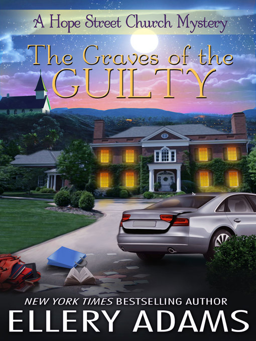 Title details for The Graves of the Guilty by Ellery Adams - Available