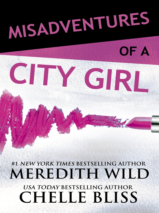 Title details for Misadventures of a City Girl by Meredith Wild - Wait list