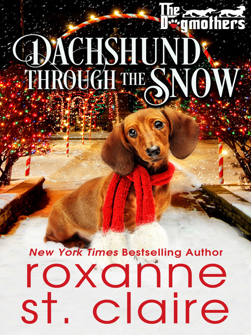 Title details for Dachshund Through the Snow by Roxanne St. Claire - Available