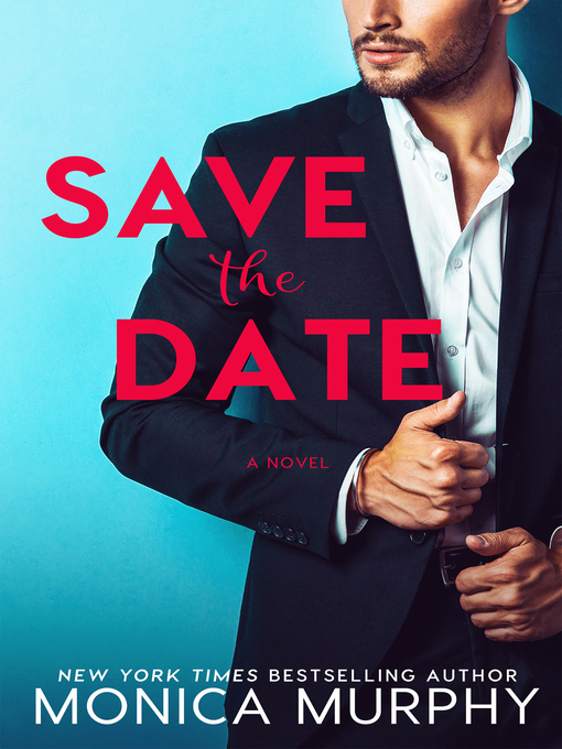 Title details for Save the Date by Monica Murphy - Available