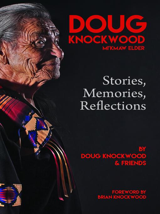 Mikmaw Elder: Stories Reflections Doug Knockwood Memories