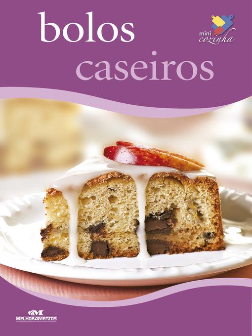 Title details for Bolos Caseiros by Editora Melhoramentos - Available