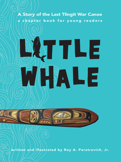 Title details for Little Whale by Roy A. Peratrovich, Jr. - Available
