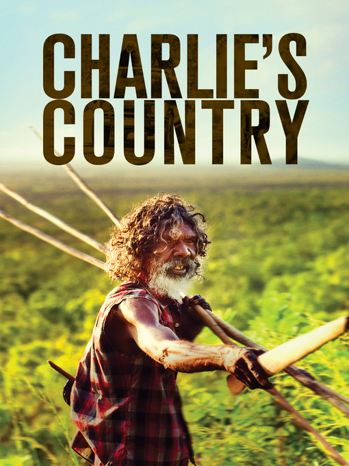 Title details for Charlie's Country by Rolf de Heer - Available