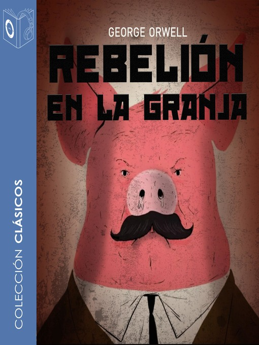 Title details for Rebelión en la granja by George Orwell - Available
