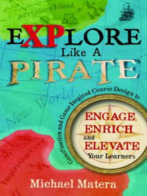 Title details for Explore Like a Pirate by Michael Matera - Available