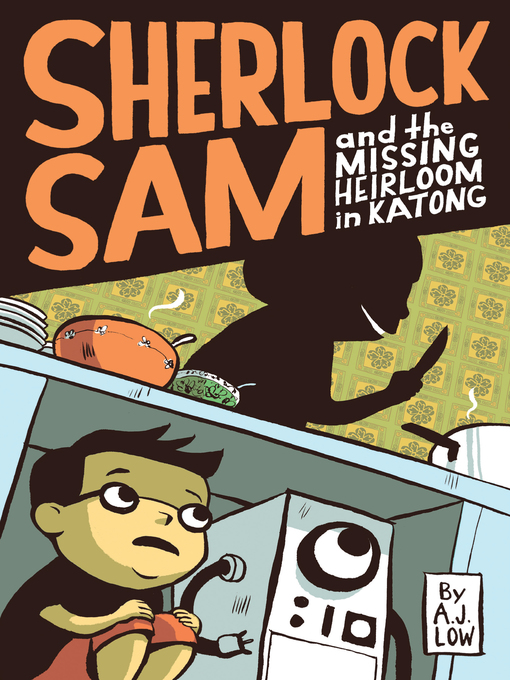 Title details for Sherlock Sam and the Missing Heirloom in Katong by A.J. Low - Available