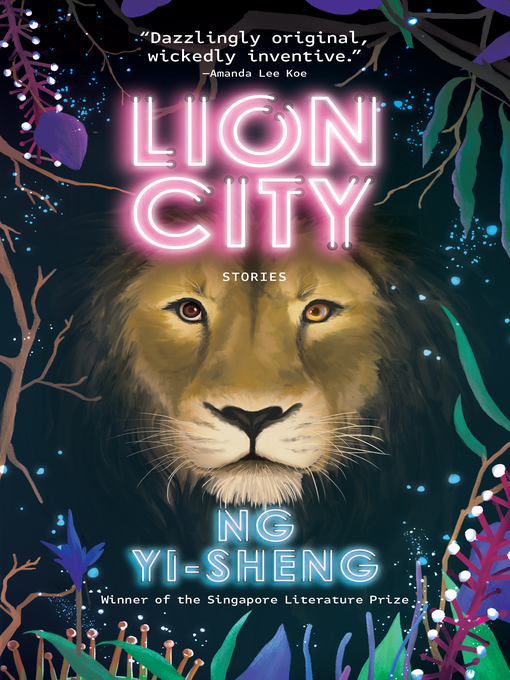 Title details for Lion City by Ng Yi-Sheng - Available