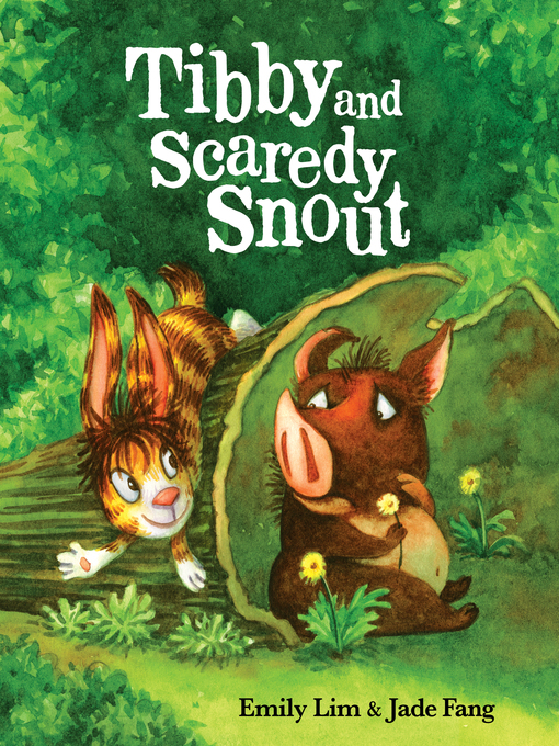 Title details for Tibby and Scaredy Snout by Emily Lim - Wait list